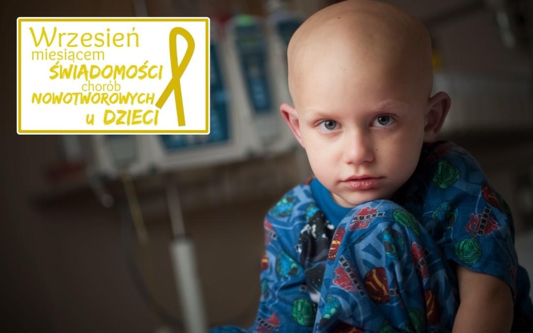Wrzesień miesiącem świadomości chorób nowotworowych u dzieci….